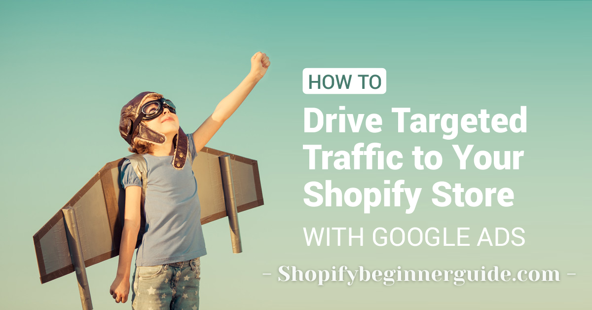 Drive Targeted Traffic To Your Shopify Store
