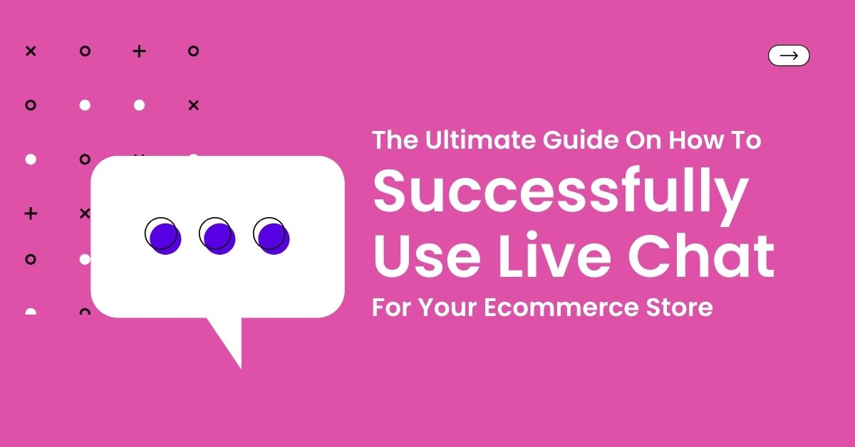 Use Live Chat For Your Ecommerce Store